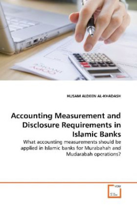 Accounting Measurement and Disclosure Requirements  in Islamic Banks