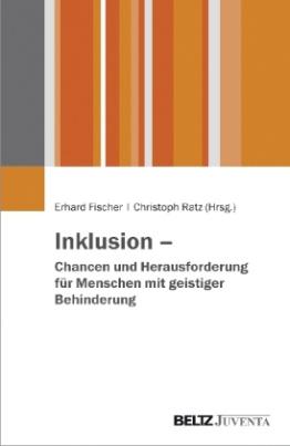 Inklusion - Chancen und Herausforderung für Menschen mit geistiger Behinderung