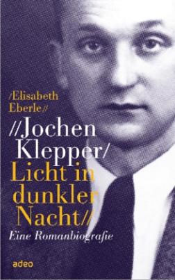 Jochen Klepper / Licht in dunkler Nacht