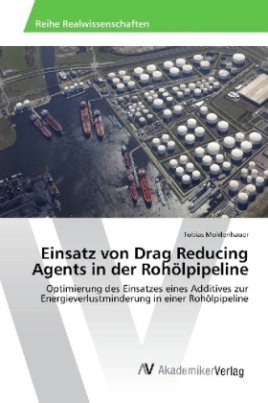 Einsatz von Drag Reducing Agents in der Rohölpipeline