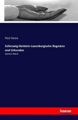 Schleswig-Holstein-Lauenburgische Regesten und Urkunden