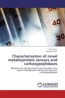 Characterization of novel metalloprotein sensors and carboxypeptidases