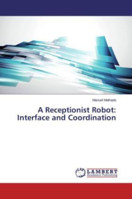 A Receptionist Robot: Interface and Coordination