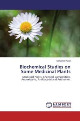 Biochemical Studies on Some Medicinal Plants