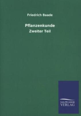Pflanzenkunde. Tl.2