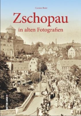 Zschopau in alten Fotografien