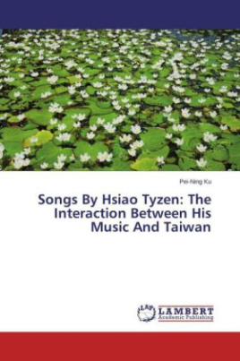 Songs By Hsiao Tyzen: The Interaction Between His Music And Taiwan