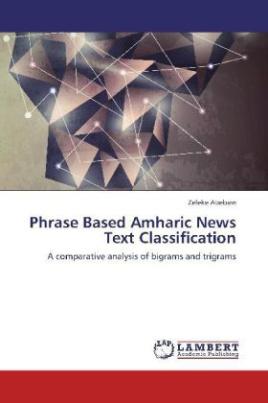 Phrase Based Amharic News Text Classification