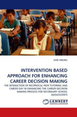 INTERVENTION BASED APPROACH FOR ENHANCING CAREER DECISION MAKING