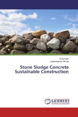 Stone Sludge Concrete Sustainable Construction