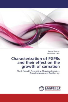 Characterization of PGPRs and their effect on the growth of carnation