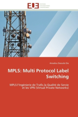 MPLS: Multi Protocol Label Switching
