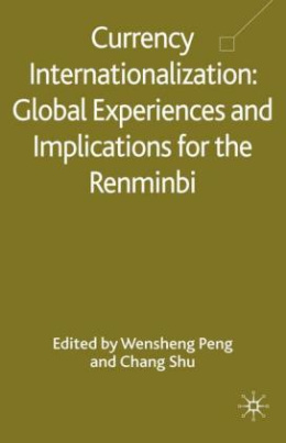 Currency Internationalization: Global Experiences and Implications for the Renminbi