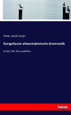 Kurzgefasste altwestsächsische Grammatik