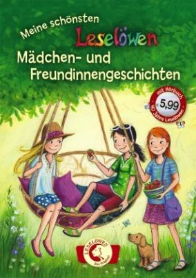 Meine schönsten Leselöwen Mädchen- und Freundinnengeschichten, m. Audio-CD