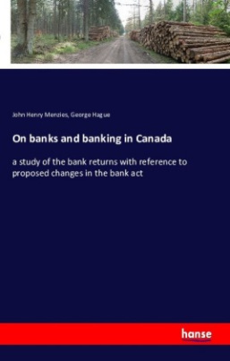 On banks and banking in Canada