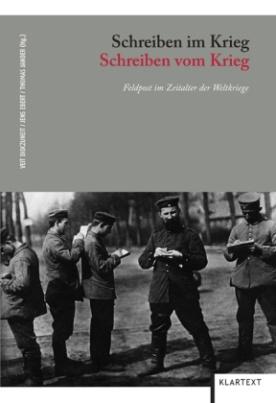 Schreiben im Krieg - Schreiben vom Krieg