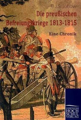 Die preußischen Befreiungskriege 1813-1815