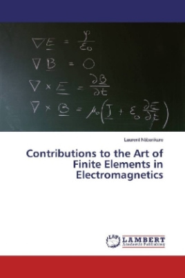 Contributions to the Art of Finite Elements in Electromagnetics