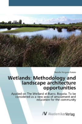 Wetlands: Methodology and landscape architecture opportunities