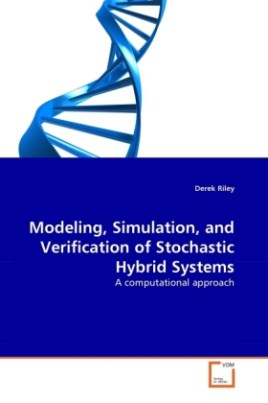 Modeling, Simulation, and Verification of Stochastic Hybrid Systems