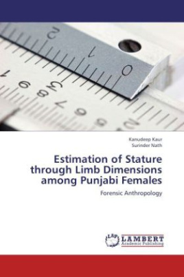 Estimation of Stature through Limb Dimensions among Punjabi Females
