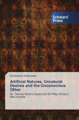 Artificial Natures, Unnatural Desires and the Unconscious Other