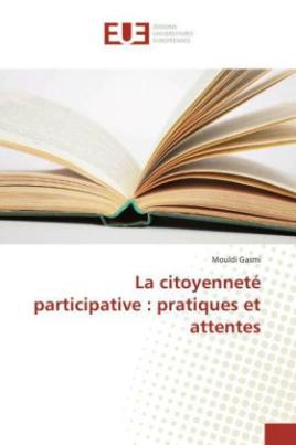 La citoyenneté participative : pratiques et attentes