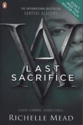 Vampire Academy - Last Sacrifice