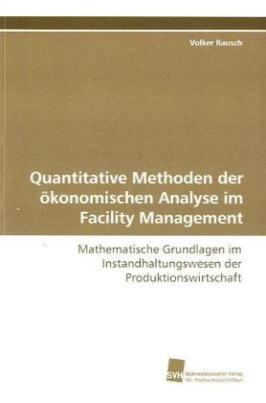 Quantitative Methoden der ökonomischen Analyse im Facility Management
