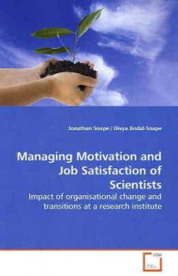 Managing Motivation and Job Satisfaction of  Scientists