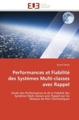 Performances et Fiabilité des Systèmes Multi-classes avec Rappel