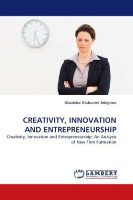 CREATIVITY, INNOVATION AND ENTREPRENEURSHIP