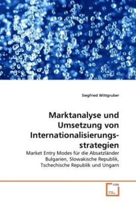 Marktanalyse und Umsetzung von Internationalisierungs-strategien