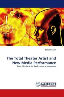 The Total Theater Artist and New Media Performance