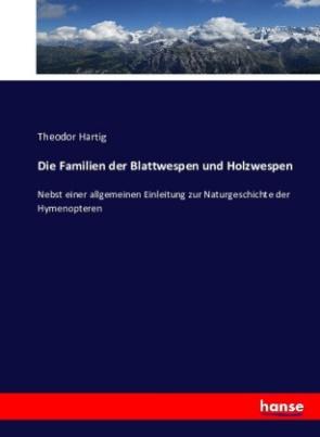 Die Familien der Blattwespen und Holzwespen