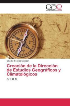 Creación de la Dirección de Estudios Geográficos y Climatológicos