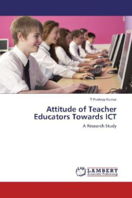 Attitude of Teacher Educators Towards ICT