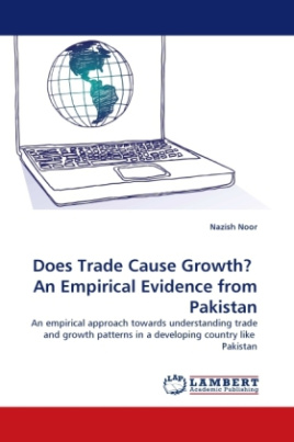 Does Trade Cause Growth? An Empirical Evidence from Pakistan