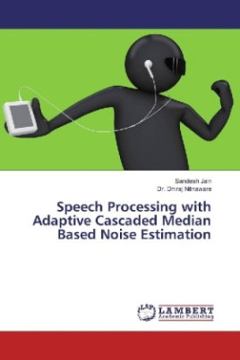 Speech Processing with Adaptive Cascaded Median Based Noise Estimation