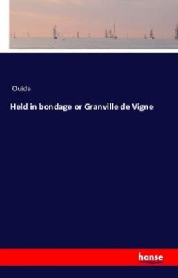 Held in bondage or Granville de Vigne