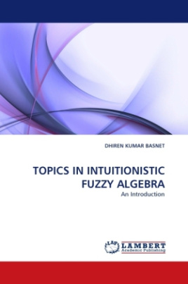 TOPICS IN INTUITIONISTIC FUZZY ALGEBRA