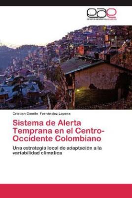 Sistema de Alerta Temprana en el Centro-Occidente Colombiano