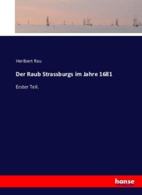 Der Raub Strassburgs im Jahre 1681