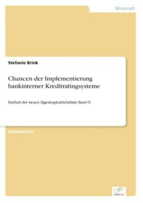 Chancen der Implementierung bankinterner Kreditratingsysteme