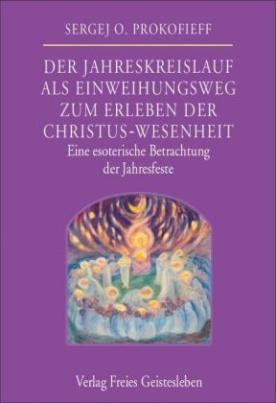 Der Jahreskreislauf als Einweihungsweg zum Erleben der Christus-Wesenheit