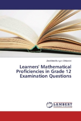 Learners' Mathematical Proficiencies in Grade 12 Examination Questions