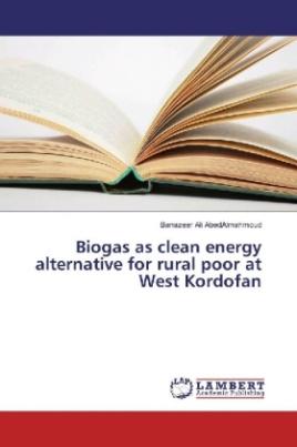 Biogas as clean energy alternative for rural poor at West Kordofan