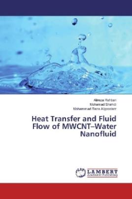 Heat Transfer and Fluid Flow of MWCNT-Water Nanofluid