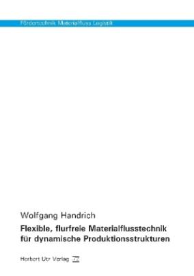Flexible, flurfreie Materialflusstechnik für dynamische Produktionsstrukturen